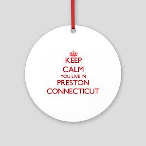 Keep calm you live in Preston Con Ornament (Round)