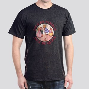 Jack Be Nimble, Jack Be Quick Dark T-Shirt