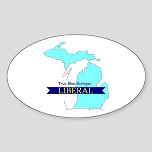Oval Sticker for a True Blue Michigan LIBERAL