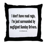 Sunday Drivers worse than Road Rage Throw Pillow