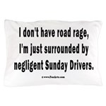 Sunday Drivers worse than Road Rage Pillow Case