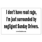 Sunday Drivers worse than Road Rage Large Poster
