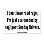 Sunday Drivers worse than Road Ra 20x12 Wall Decal