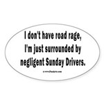 Sunday Drivers worse than Road Rage Sticker (Oval)