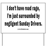 Sunday Drivers worse than Road Rage Yard Sign
