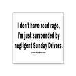 Sunday Drivers worse than R Square Sticker 3