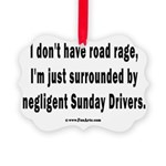 Sunday Drivers worse than Road Ra Picture Ornament