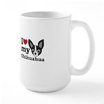 I Love My Chihuahua Large Mug Mugs