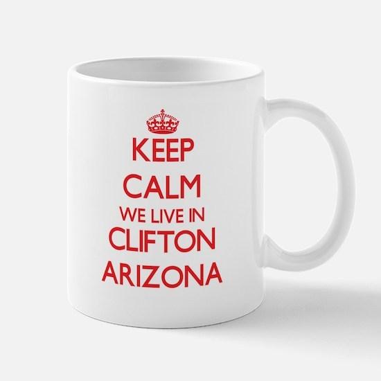 Keep calm we live in Clifton Arizona Mugs