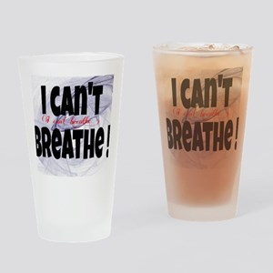 I Can't Breathe Drinking Glass