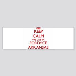Keep calm we live in Fordyce Arkans Bumper Sticker