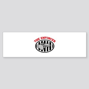 THE ENFORCER Bumper Sticker
