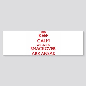 Keep calm we live in Smackover Arka Bumper Sticker