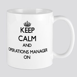Keep Calm and Operations Manager ON Mugs