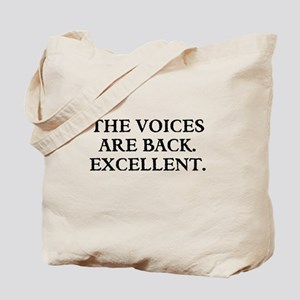 THE VOICES ARE BACK. EXCELLENT Tote Bag