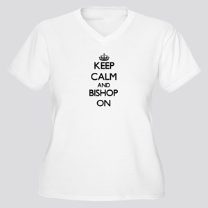 Keep Calm and Bishop ON Plus Size T-Shirt