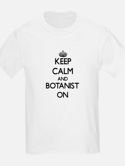 Keep Calm and Botanist ON T-Shirt