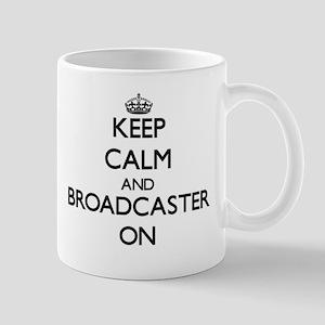 Keep Calm and Broadcaster ON Mugs