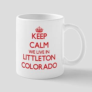 Keep calm we live in Littleton Colorado Mugs