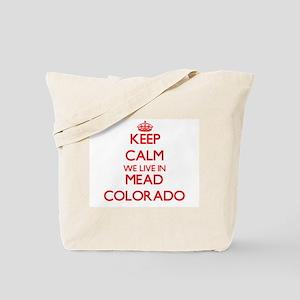 Keep calm we live in Mead Colorado Tote Bag