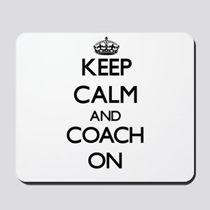 Keep Calm and Coach ON Mousepad