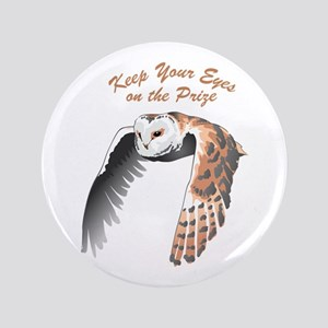 """EYES ON THE PRIZE 3.5"""" Button"""