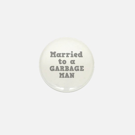 Married to a Garbage Man Mini Button