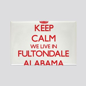 Keep calm we live in Fultondale Alabama Magnets