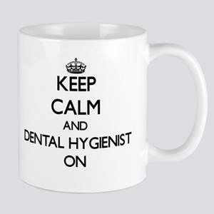 Keep Calm and Dental Hygienist ON Mugs