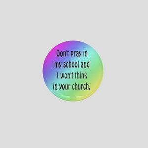 Don't Pray in my School Mini Button