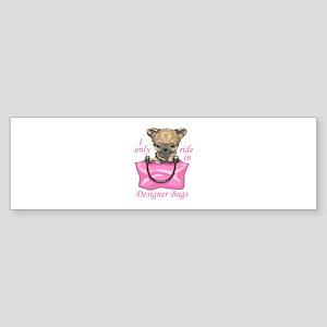 RIDE IN DESIGNER BAG Bumper Sticker