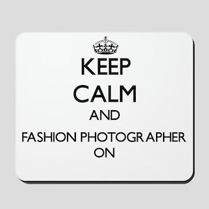 Keep Calm and Fashion Photographer ON Mousepad
