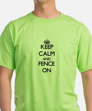 Keep Calm and Fence ON T-Shirt