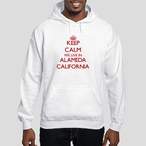 Keep calm we live in Alameda Cal Hooded Sweatshirt