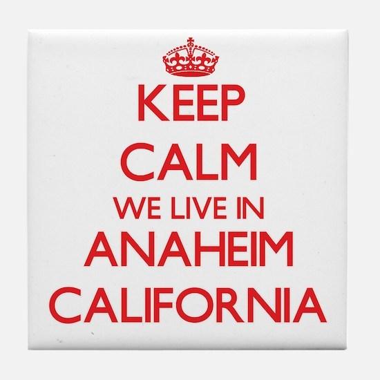 Keep calm we live in Anaheim Californ Tile Coaster