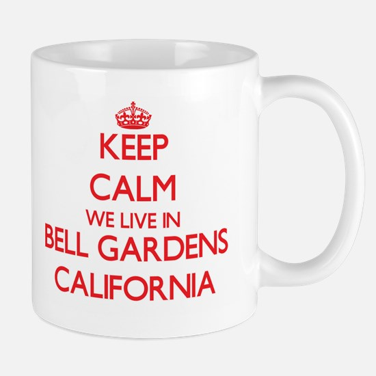 Keep calm we live in Bell Gardens California Mugs