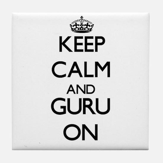 Keep Calm and Guru ON Tile Coaster