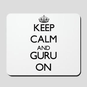 Keep Calm and Guru ON Mousepad