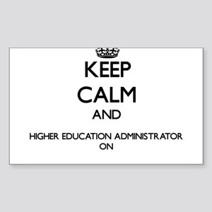Keep Calm and Higher Education Administrat Sticker
