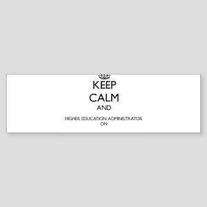 Keep Calm and Higher Education Admi Bumper Sticker