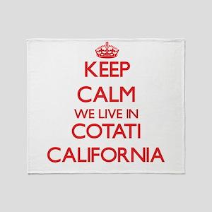 Keep calm we live in Cotati Californ Throw Blanket
