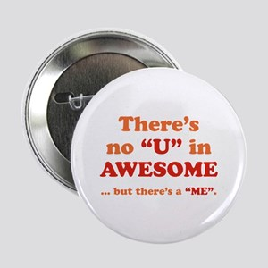 """There's No U In AWESOME 2.25"""" Button"""