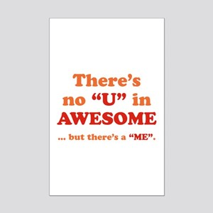 There's No U In AWESOME Mini Poster Print