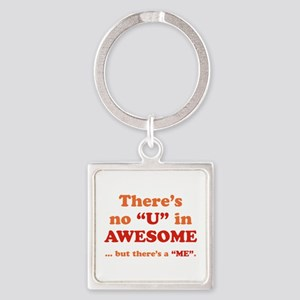 There's No U In AWESOME Square Keychain