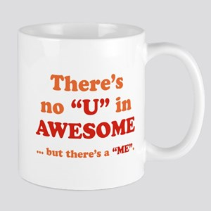 There's No U In AWESOME Mug