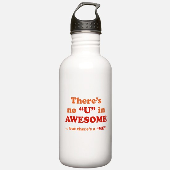 There's No U In AWESOME Water Bottle