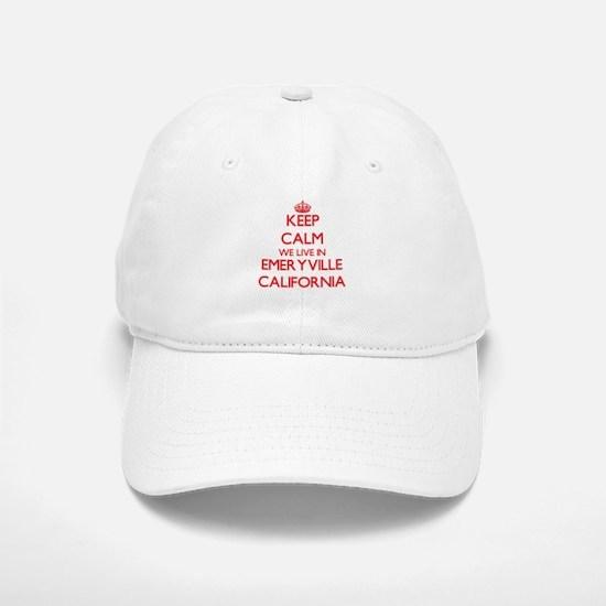 Keep calm we live in Emeryville California Baseball Baseball Cap