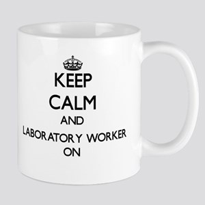 Keep Calm and Laboratory Worker ON Mugs