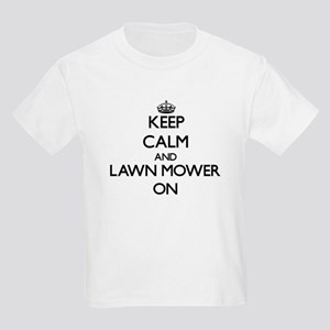 Keep Calm and Lawn Mower ON T-Shirt