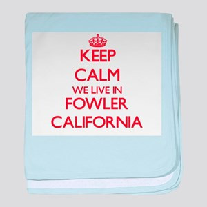 Keep calm we live in Fowler Californi baby blanket